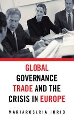 Global Governance, Trade and the Crisis in Europe - Mariarosaria Iorio