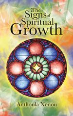 The Signs of Spiritual Growth - Anthoula Xenou