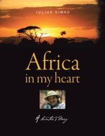 Africa in My Heart : A Hunter's Diary - Julius Simko