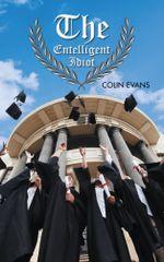 The Entelligent Idiot - Colin Evans