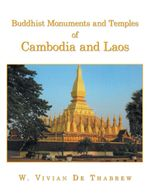 Buddhist Monuments and Temples of Cambodia and Laos - W. Vivian De Thabrew