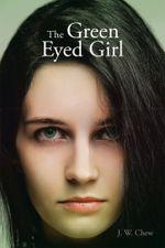 The Green Eyed Girl - J. W. Chew
