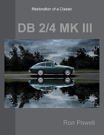 Restoration of a Classic DB 2/4 MK III - Ron Powell