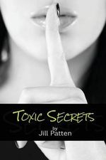 Toxic Secrets - Jill Patten