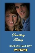 Something Missing - Darlene Halliday