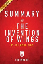 A 30-Minute Summary of Sue Monk Kidd's the Invention of Wings - Instaread Summaries