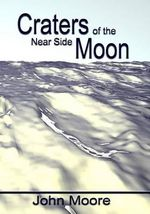 Craters of the Near Side Moon - John Moore