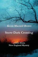 Snow-Dark Crossing - Kevin MacNeil Brown