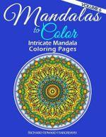Mandalas to Color - Intricate Mandala Coloring Pages : Advanced Designs - Richard Edward Hargreaves
