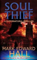 Soul Thief : A Supernatural Thriller - Mark Edward Hall