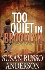 Too Quiet in Brooklyn : A Fina Fitzgibbons Brooklyn Mystery - Susan Russo Anderson