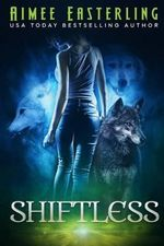 Shiftless : Werewolf Paranormal Fantasy - Aimee Easterling