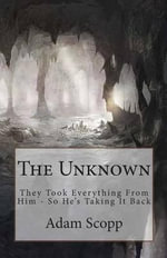 The Unknown - Adam Scopp