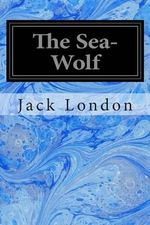 The Sea-Wolf - Jack London
