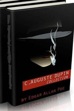 C. Auguste Dupin Collection (the Murders in the Rue Morgue, the Mystery of Marie Roget and the Purloined Letter) - Edgar Allan Poe