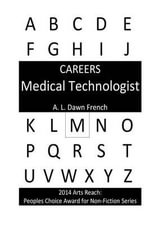 Careers : Medical Technologist - A L Dawn French