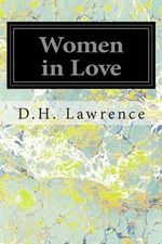 Women in Love - D H Lawrence