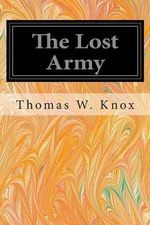The Lost Army - Thomas W Knox