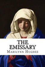 The Emissary : An Out-Of-Body Travel Book - Marilynn Hughes
