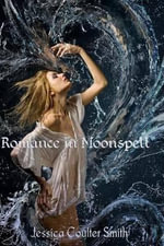 Romance in Moonspell - Jessica Coulter Smith