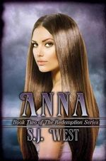 Anna (Book 2, the Redemption Series) - S J West