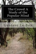 The Crowd a Study of the Popular Mind - Gustave Le Bon
