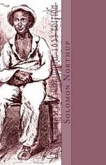 12 Years a Slave : Original 1853 Edition - Solomon Northup