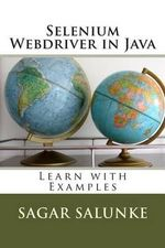 Selenium Webdriver in Java : Learn with Examples - MR Sagar Shivaji Salunke