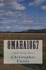 Omaha1867 - Christopher Curtis