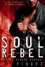 Soul Rebel - C J Pinard