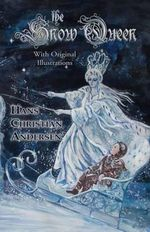 The Snow Queen (with Original Illustrations) - Hans Christian Andersen
