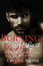 Burning at Last - Crystal Rister