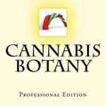 Cannabis Botany : Professional Edition - Ross Cannabis