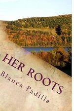 Her Roots - Blanca Padilla