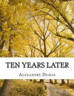 Ten Years Later - Alexandre Dumas