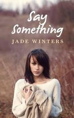 Say Something - Jade Winters