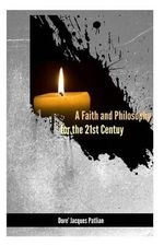 A Faith and Philosophy for the 21st Century - Rev Dore' Jacques Patlian
