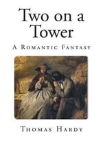 Two on a Tower : A Romantic Fantasy - Thomas Hardy, Defendant