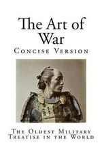 The Art of War : The Oldest Military Treatise in the World - Sun Tzu