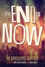 The End Is Now - Hugh Howey