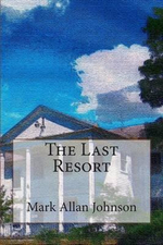 The Last Resort - Mark Allan Johnson