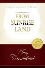 From Sunrise Lands - Amy Carmichael