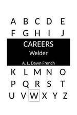 Careers : Welder - A L Dawn French
