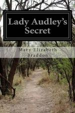 Lady Audley's Secret - Mary Elizabeth Braddon