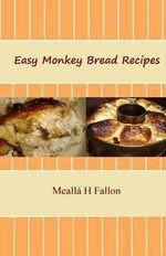 Easy Monkey Bread Recipes - Mealla H Fallon