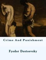Crime and Punishment - Fyodor M Dostoevsky
