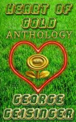 Heart of Gold Anthology - George S Geisinger