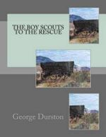 The Boy Scouts to the Rescue - George Durston