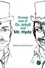 Strange Case of Dr. Jekyll and Mr. Hyde - Robert Louis Stevenson