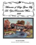 Memories of Days Gone by Do You Remember When - Janie M Standifer